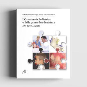 L'ortodonzia pediatrica o delle prime due dentature